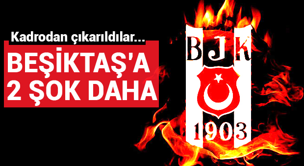 Beşiktaş'a 2 şok daha!