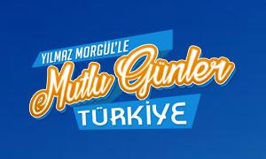 Yılmaz Morgül'le Mutlu Günler Türkiye